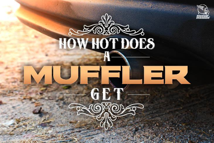 how hot does a muffler get